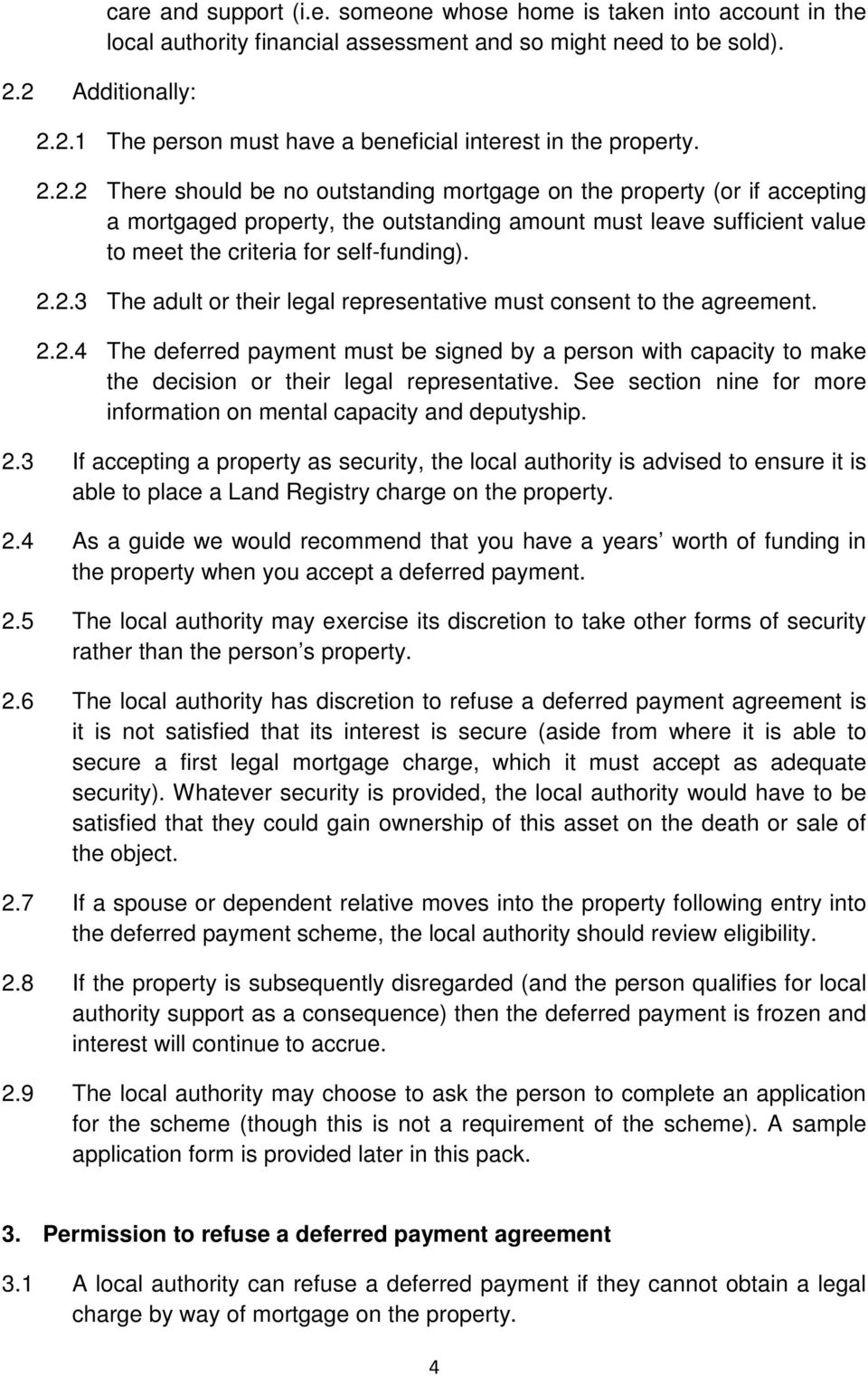 2.2.4 The deferred payment must be signed by a person with capacity to make the decision or their legal representative. See section nine for more information on mental capacity and deputyship. 2.