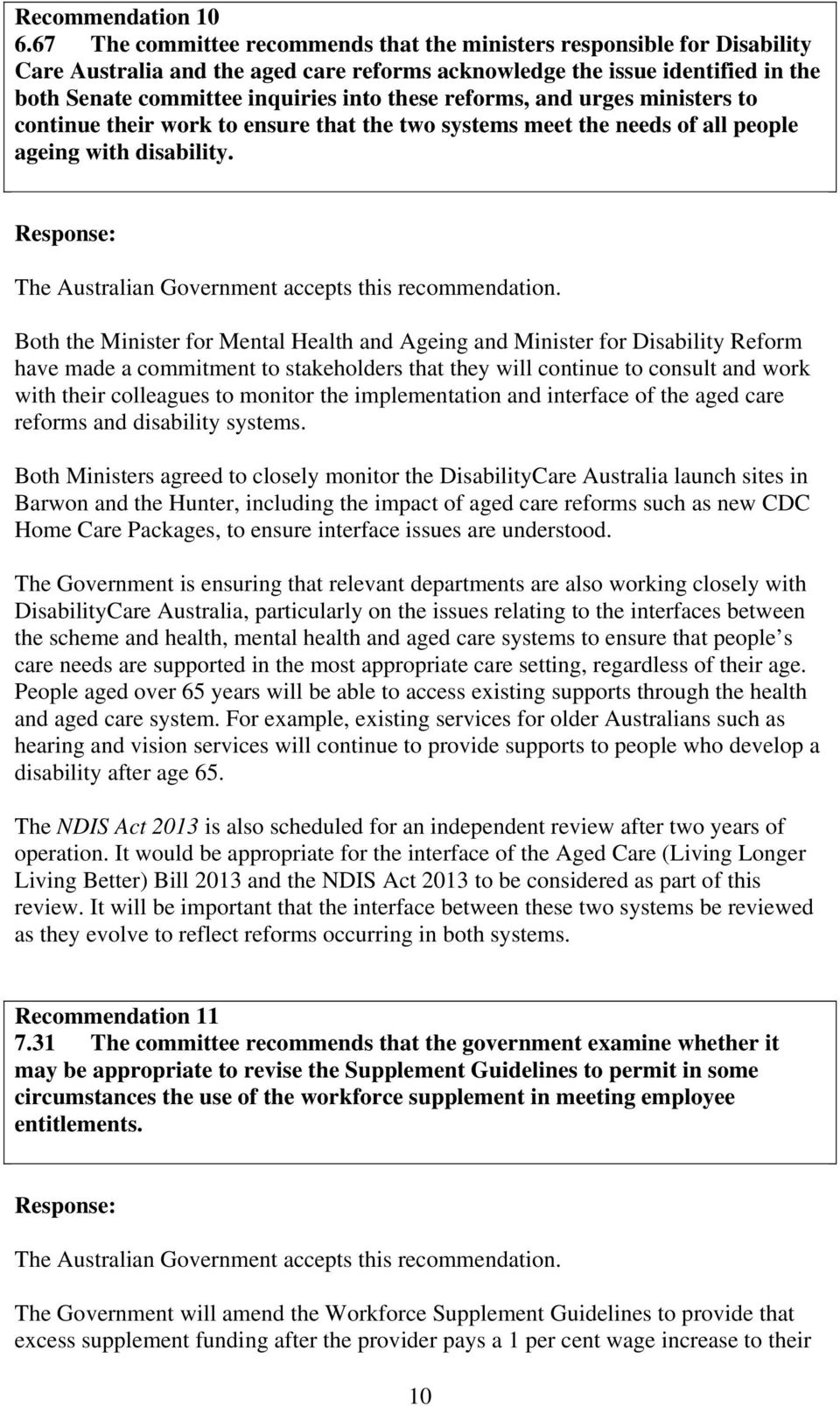 reforms, and urges ministers to continue their work to ensure that the two systems meet the needs of all people ageing with disability.