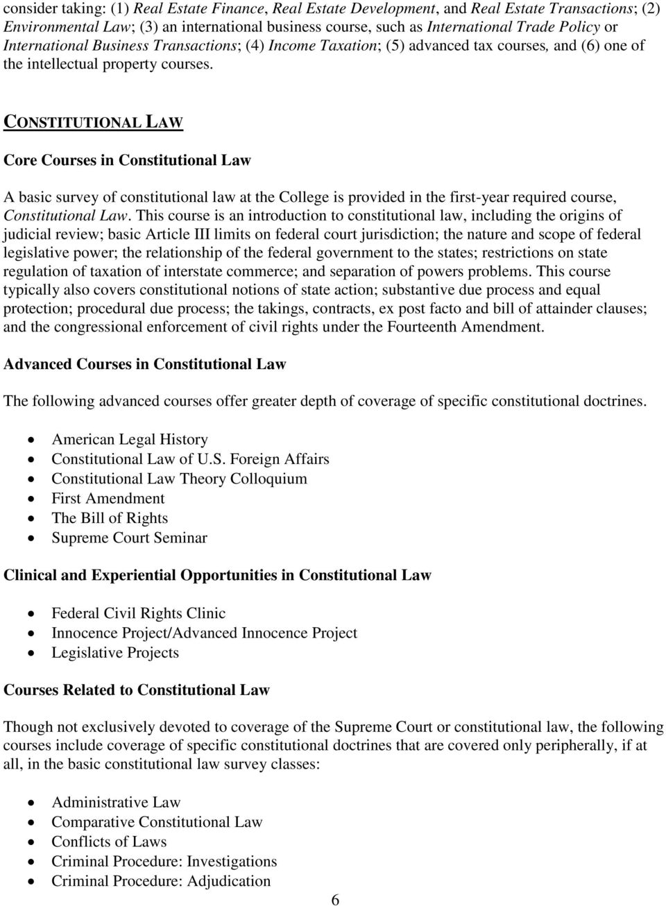 CONSTITUTIONAL LAW Core Courses in Constitutional Law A basic survey of constitutional law at the College is provided in the first-year required course, Constitutional Law.