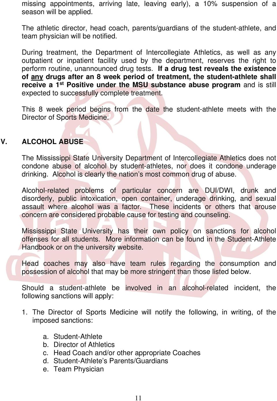 During treatment, the Department of Intercollegiate Athletics, as well as any outpatient or inpatient facility used by the department, reserves the right to perform routine, unannounced drug tests.