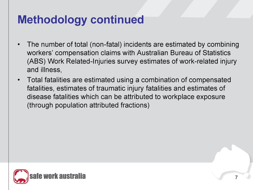 Total fatalities are estimated using a combination of compensated fatalities, estimates of traumatic injury fatalities