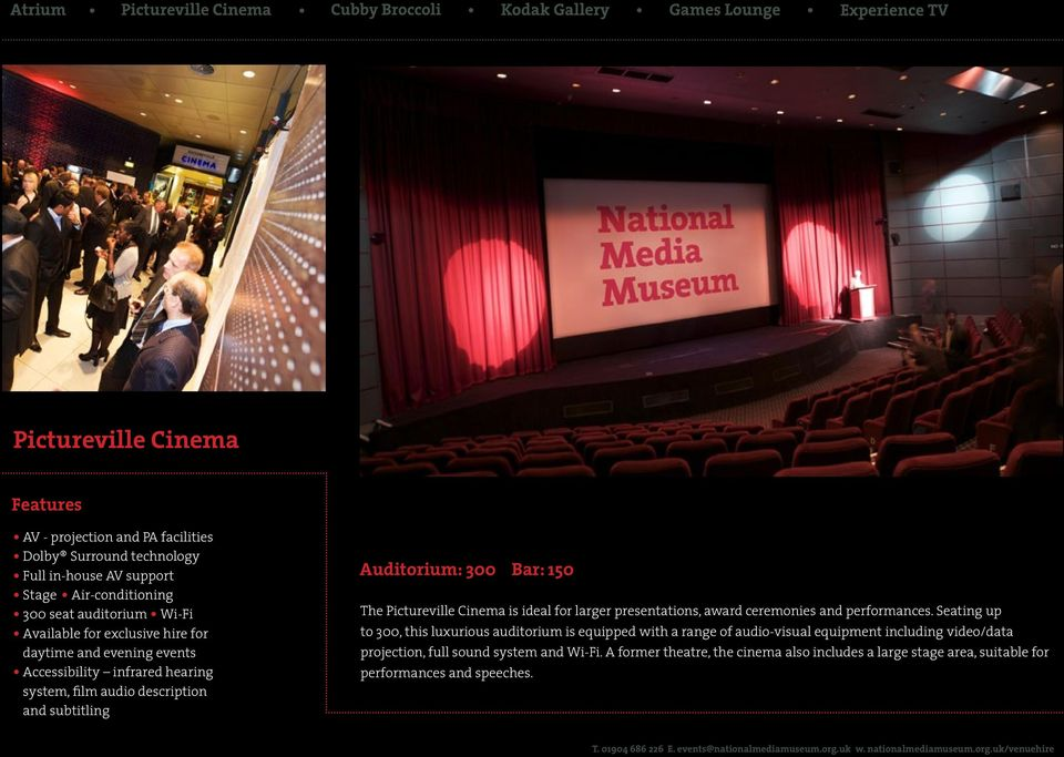 Cinema is ideal for larger presentations, award ceremonies and performances.