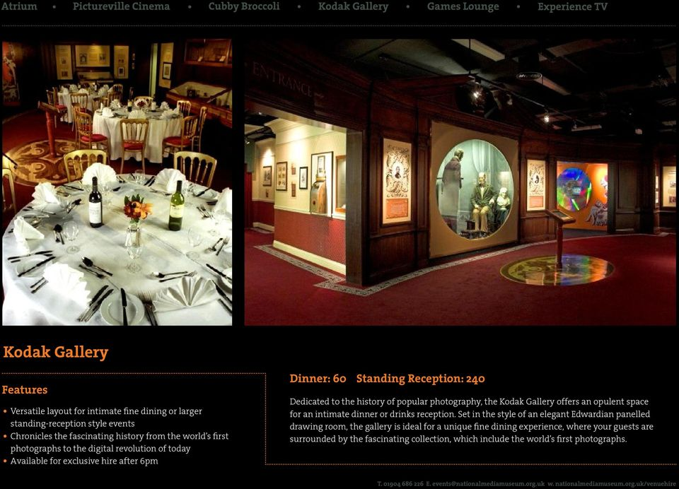 photography, the Kodak Gallery offers an opulent space for an intimate dinner or drinks reception.