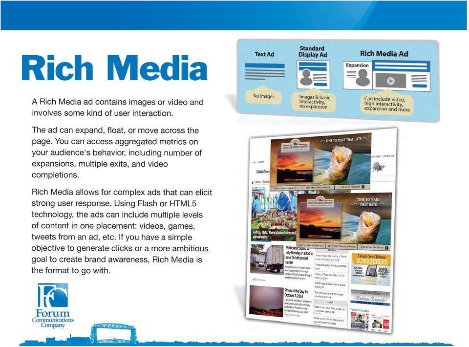 Rich Media allows for complex ads that can elicit strong user response.