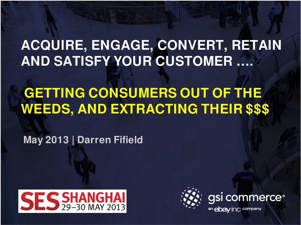 GETTING CONSUMERS OUT OF THE WEEDS,