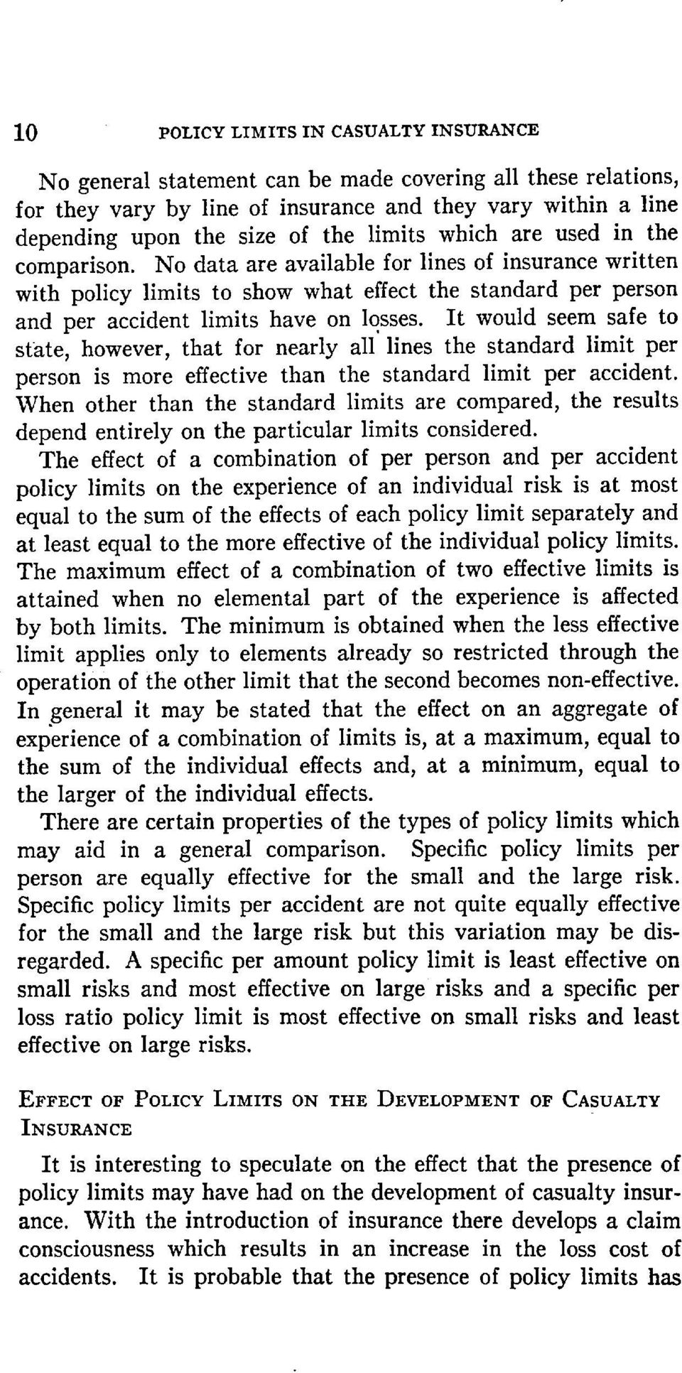 It would seem safe to state, however, that for nearly all' lines the standard limit per person is more effective than the standard limit per accident.