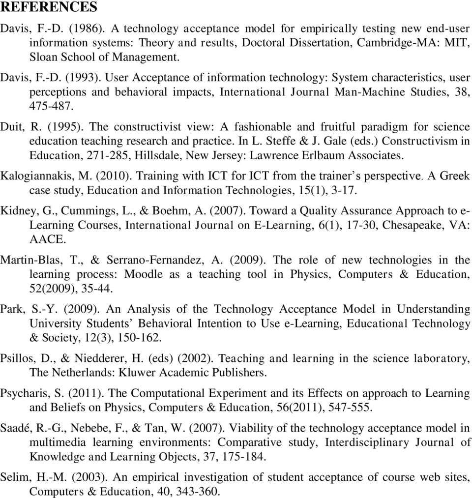User Acceptance of information technology: System characteristics, user perceptions and behavioral impacts, International Journal Man-Machine Studies, 38, 475-487. Duit, R. (1995).