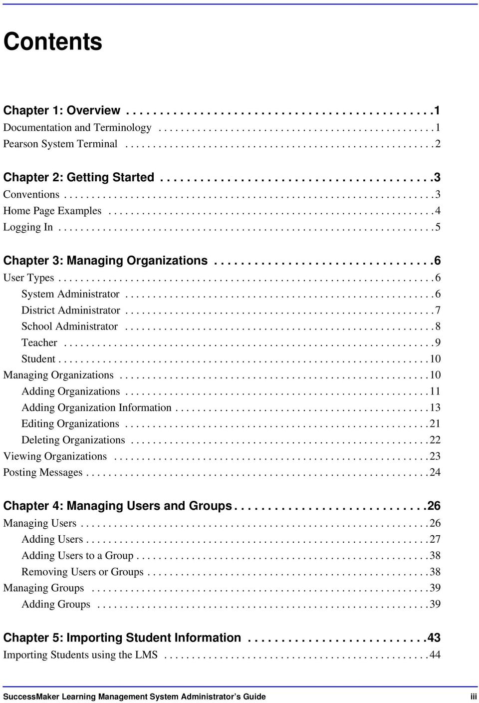 .......................................................... 4 Logging In.................................................................... 5 Chapter 3: Managing Organizations.................................6 User Types.