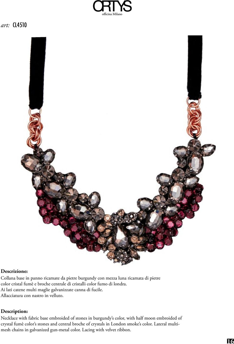 Necklace with fabric base embroided of stones in burgundy s color, with half moon embroided of crystal fumè color s stones and