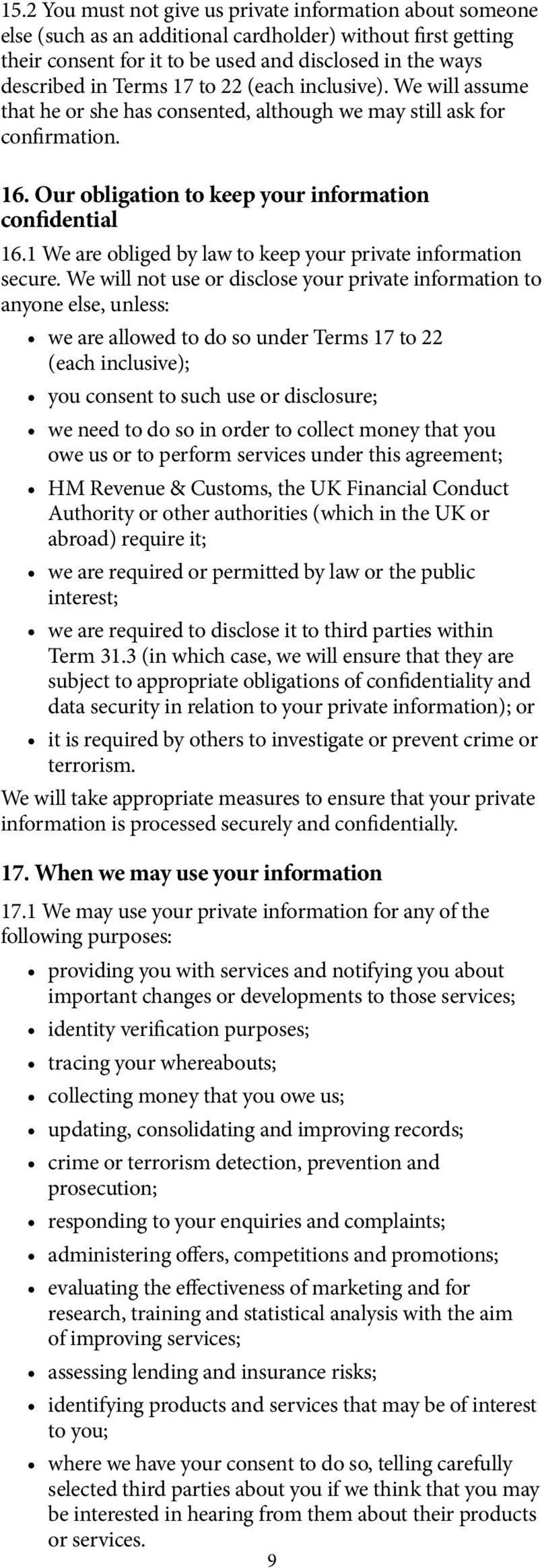 1 We are obliged by law to keep your private information secure.