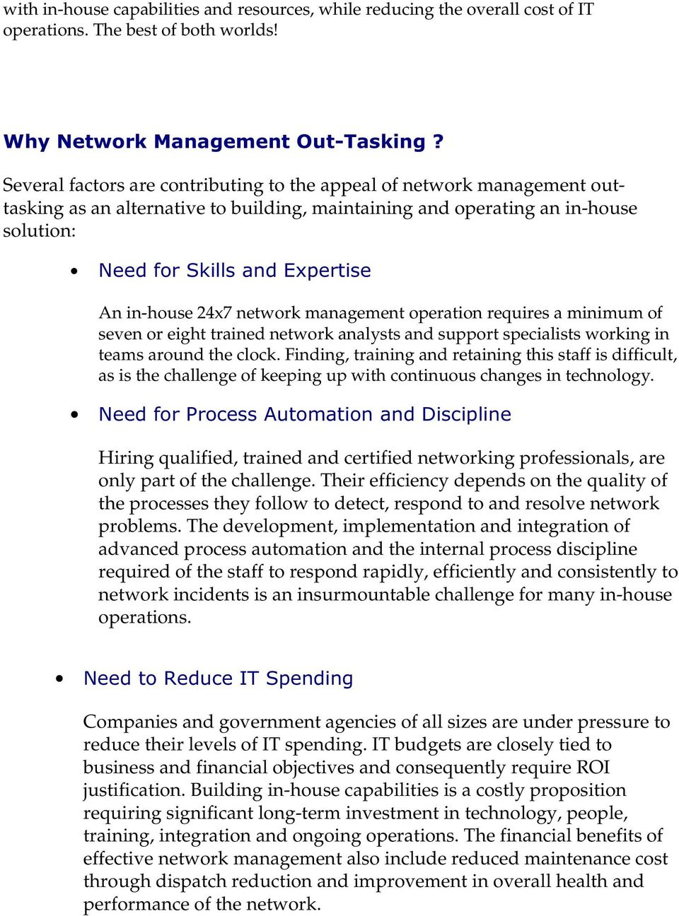 1HHGIRU6NLOOVDQG([SHUWLVH An in-house 24x7 network management operation requires a minimum of seven or eight trained network analysts and support specialists working in teams around the clock.