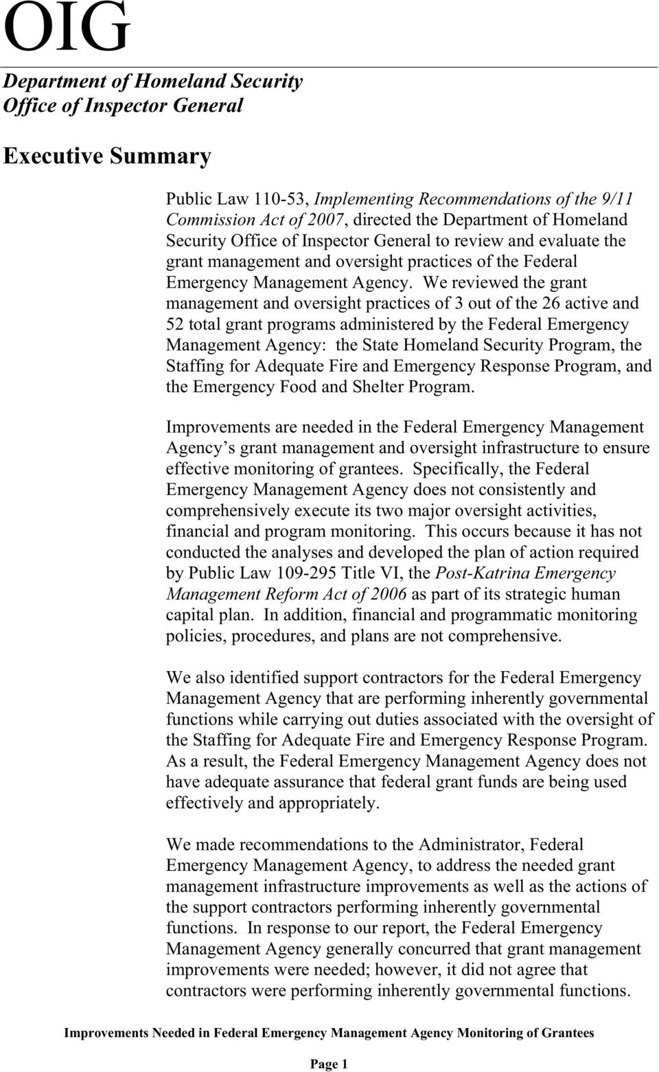 We reviewed the grant management and oversight practices of 3 out of the 26 active and 52 total grant programs administered by the Federal Emergency Management Agency: the State Homeland Security