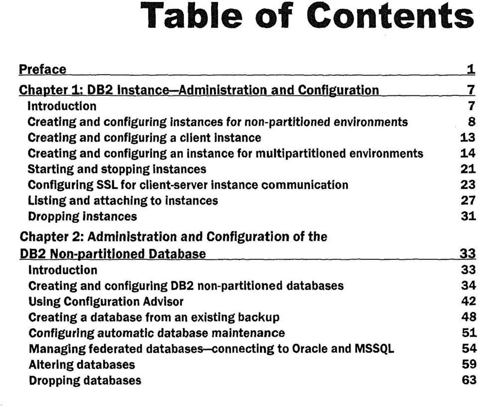 instances 27 Dropping instances 31 Chapter 2: Administration and Configuration of the DB2 Non-partitioned Database 33 Introduction 33 Creating and configuring DB2 non-partitioned databases 34 Using