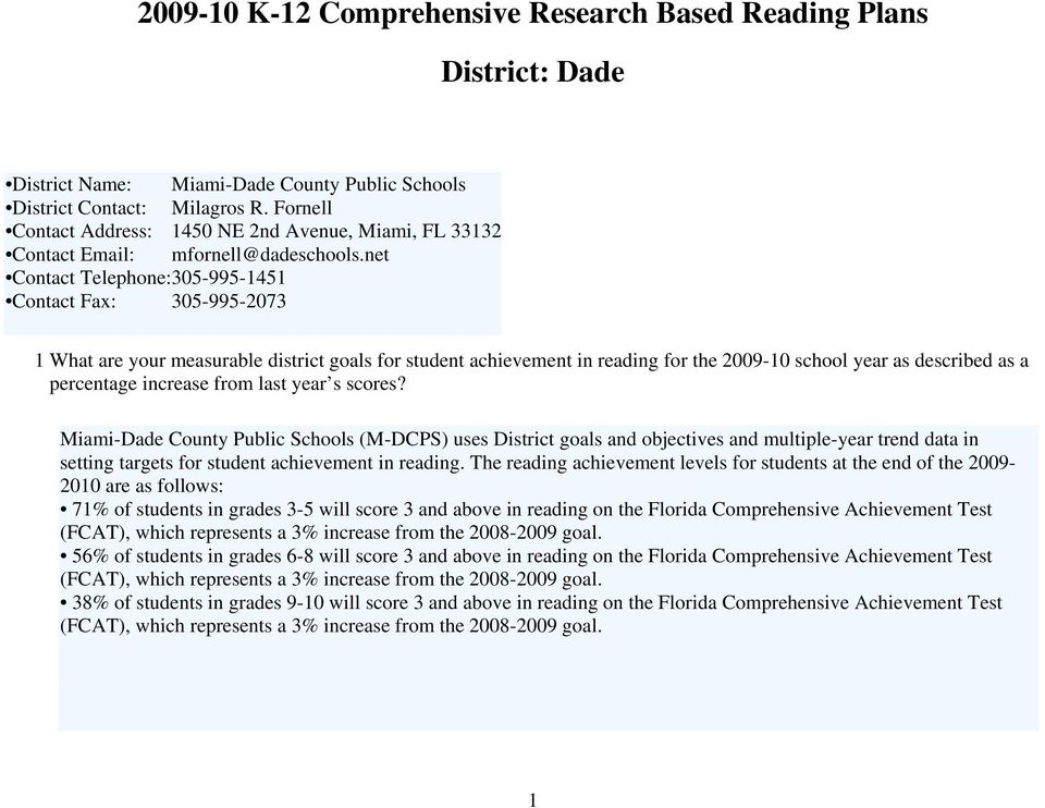 net Contact Telephone:305-995-1451 Contact Fax: 305-995-2073 Leadership: District Level 1 What are your measurable district goals for student achievement in reading for the 2009-10 school year as