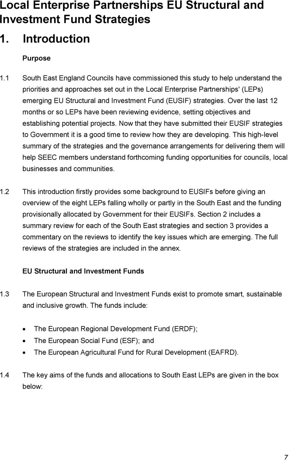 Fund (EUSIF) strategies. Over the last 12 months or so LEPs have been reviewing evidence, setting objectives and establishing potential projects.