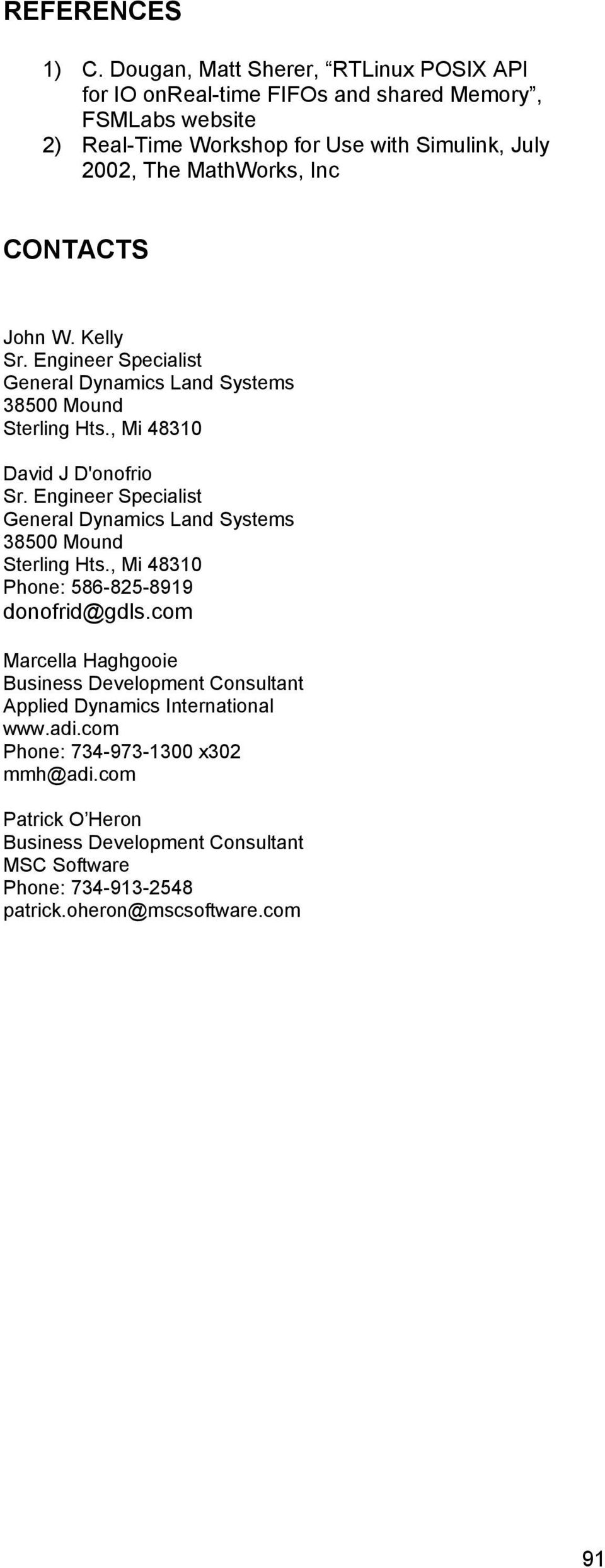 CONTACTS John W. Kelly Sr. Engineer Specialist General Dynamics Land Systems 38500 Mound Sterling Hts., Mi 48310 David J D'onofrio Sr.