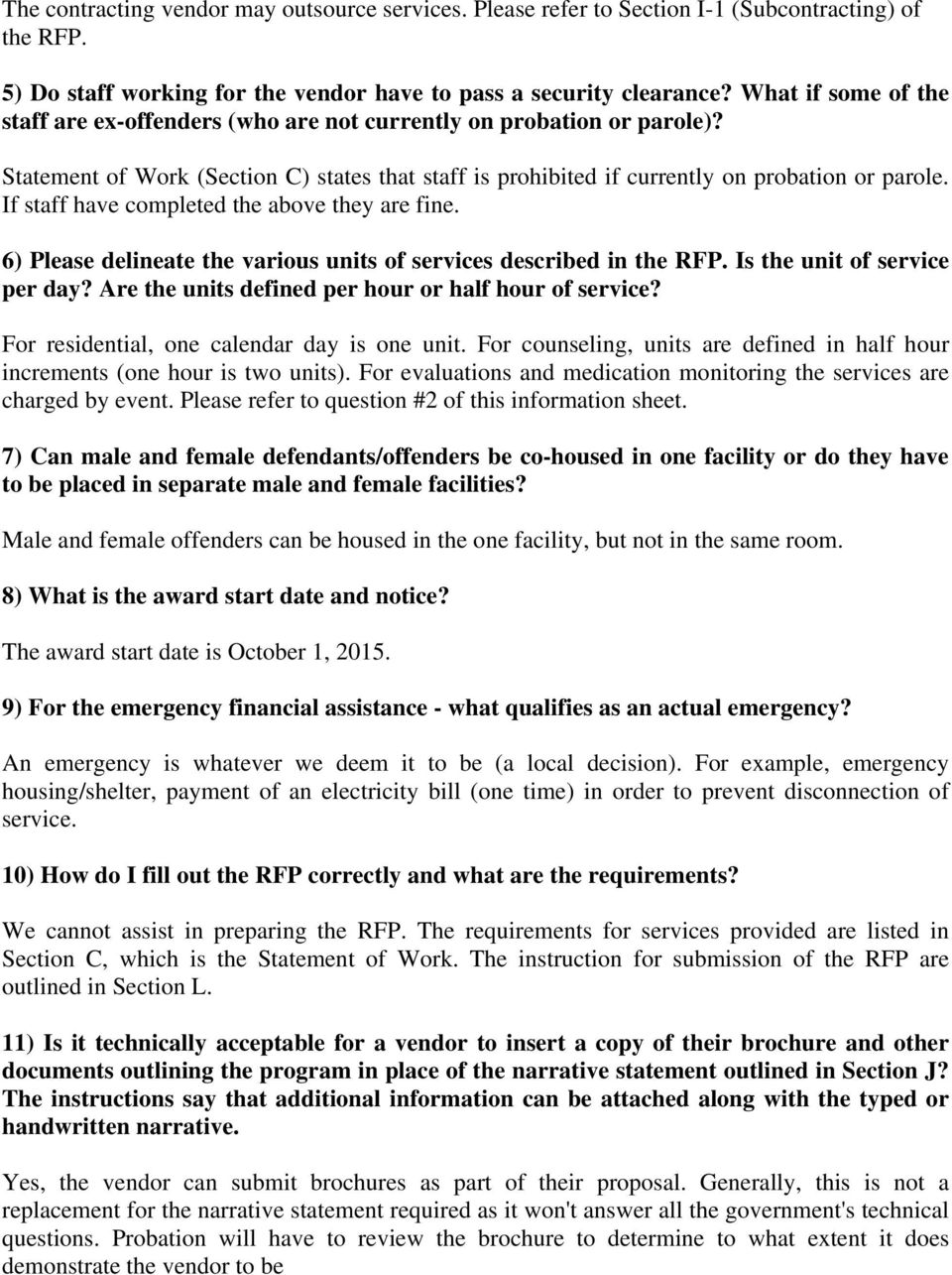 If staff have completed the above they are fine. 6) Please delineate the various units of services described in the RFP. Is the unit of service per day?