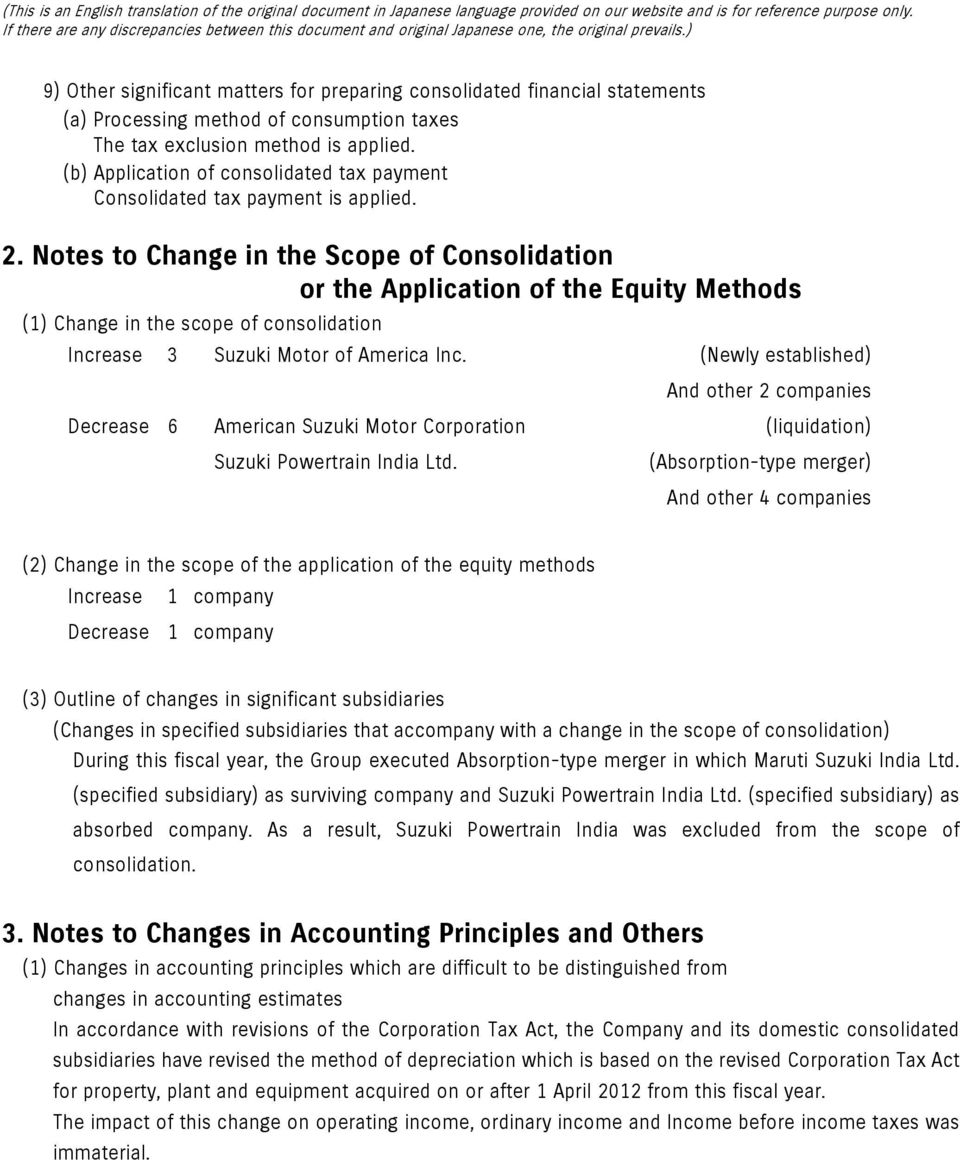 Notes to Change in the Scope of Consolidation or the Application of the Equity Methods (1) Change in the scope of consolidation Increase 3 Suzuki Motor of America Inc.