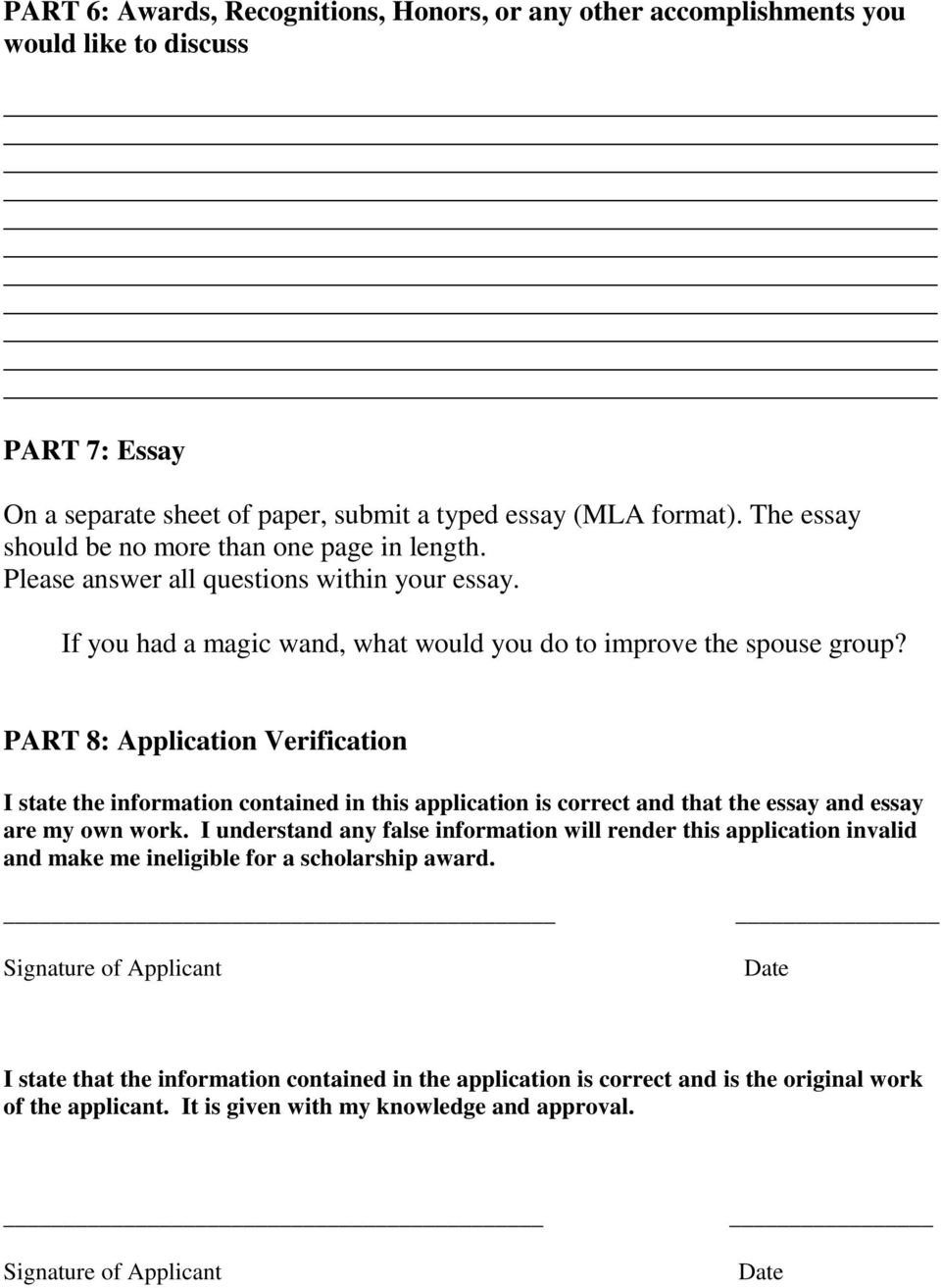 PART 8: Application Verification I state the information contained in this application is correct and that the essay and essay are my own work.