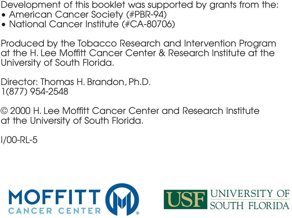 Lee Moffitt Cancer Center & Research Institute at the University of South Florida. Director: Thomas H.