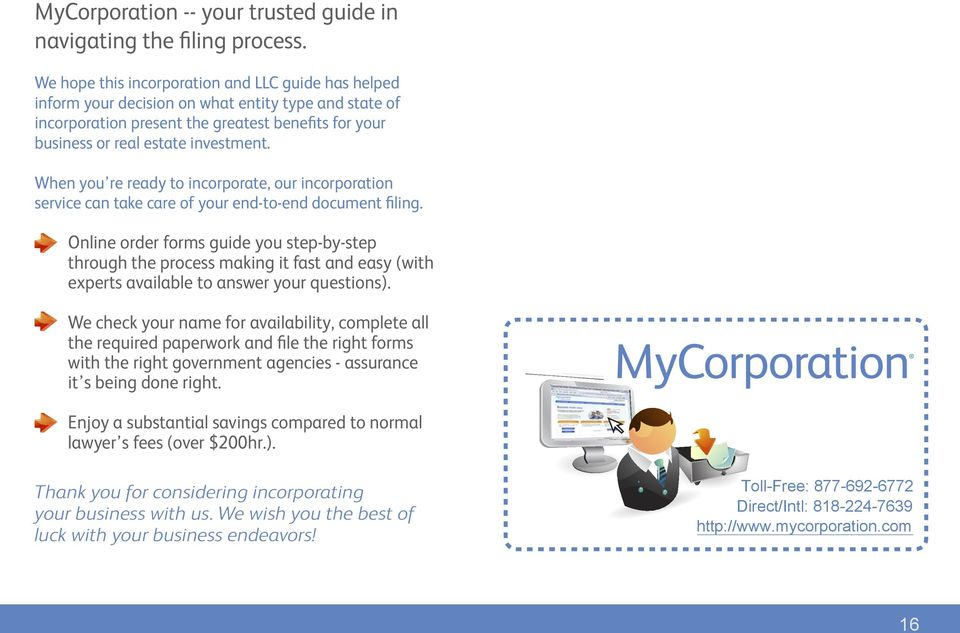 When you re ready to incorporate, our incorporation service can take care of your end-to-end document filing.