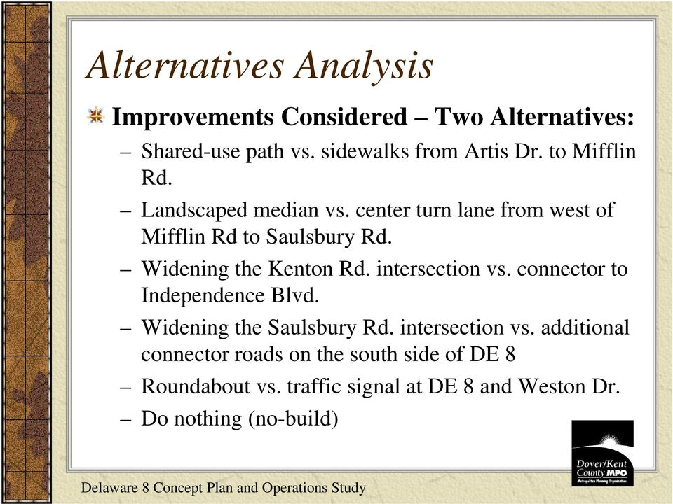 Widening the Kenton Rd. intersection vs. connector to Independence Blvd. Widening the Saulsbury Rd.