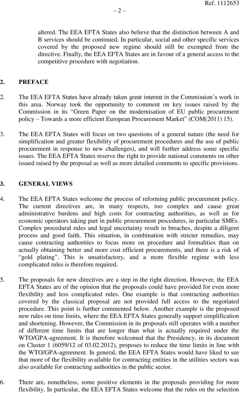 Finally, the EEA EFTA States are in favour of a general access to the competitive procedure with negotiation. 2. PREFACE 2.