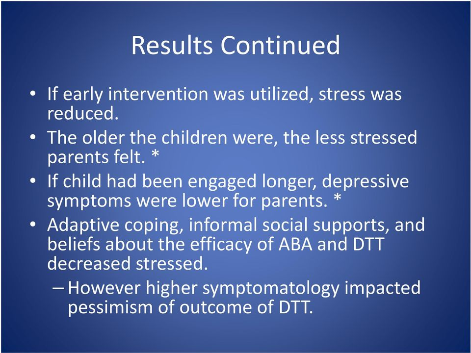 * If child had been engaged longer, depressive symptoms were lower for parents.