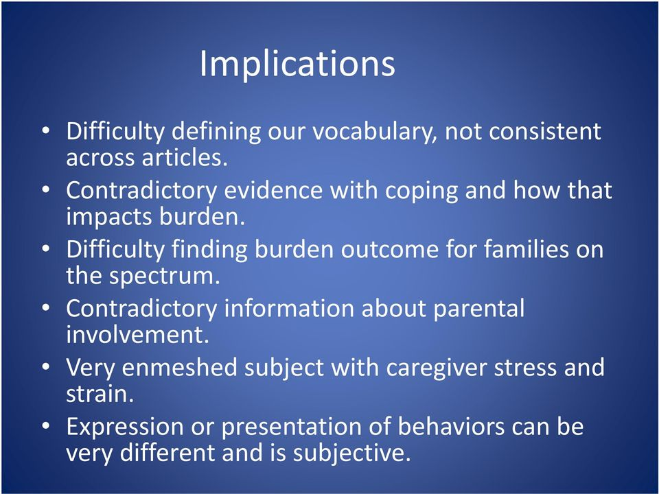 Difficulty finding burden outcome for families on the spectrum.
