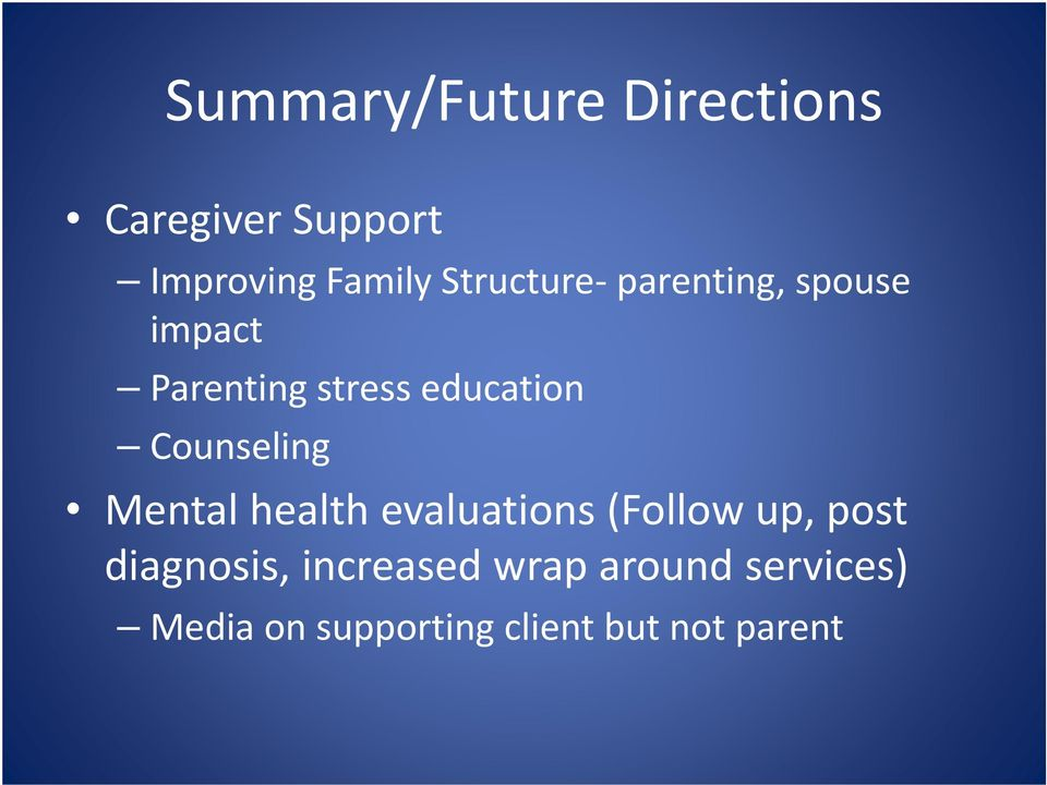 Counseling Mental health evaluations (Follow up, post diagnosis,
