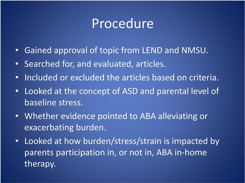 Looked at the concept of ASD and parental level of baseline stress.