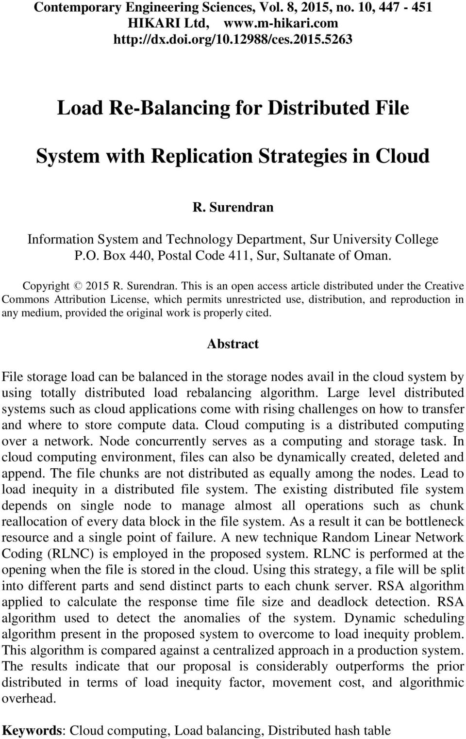 load rebalancing the distributed file on Title: load rebalancing for distributed file systems in clouds domain: cloud computing key features: 1,in a load-balanced cloud, the resources can be well ut.