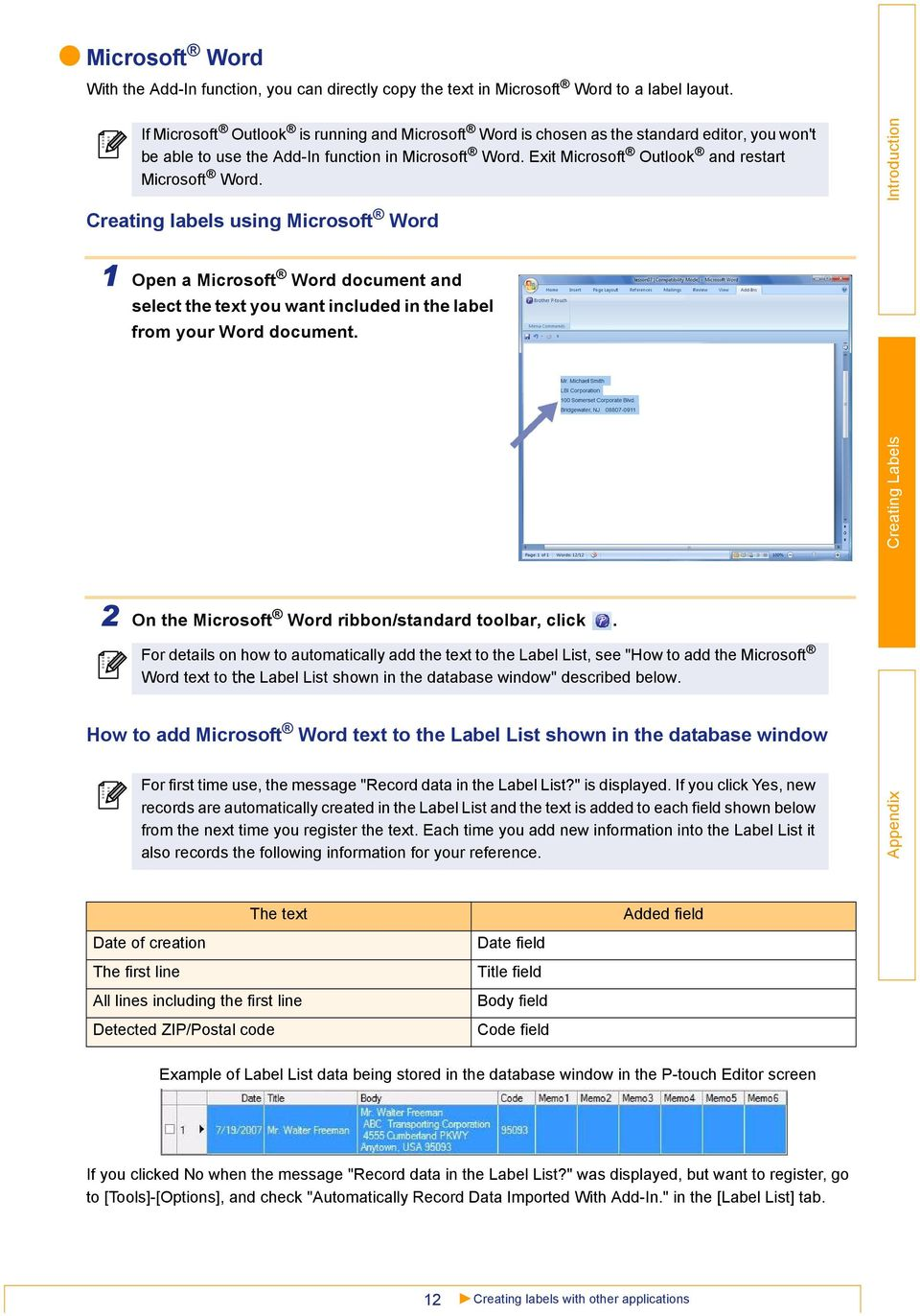 Creating labels using Microsoft Word 1 Open a Microsoft Word document and select the text you want included in the label from your Word document.