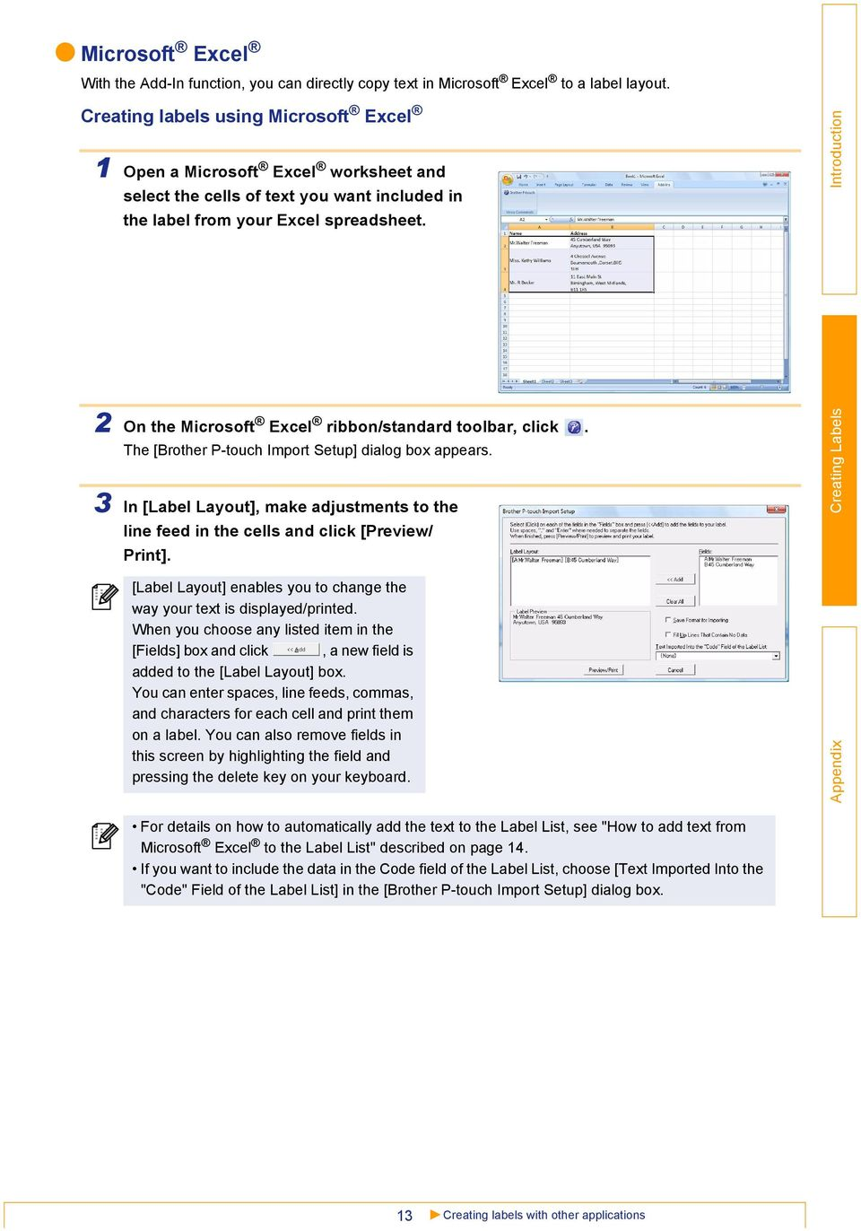 2 On the Microsoft Excel ribbon/standard toolbar, click. The [Brother P-touch Import Setup] dialog box appears.