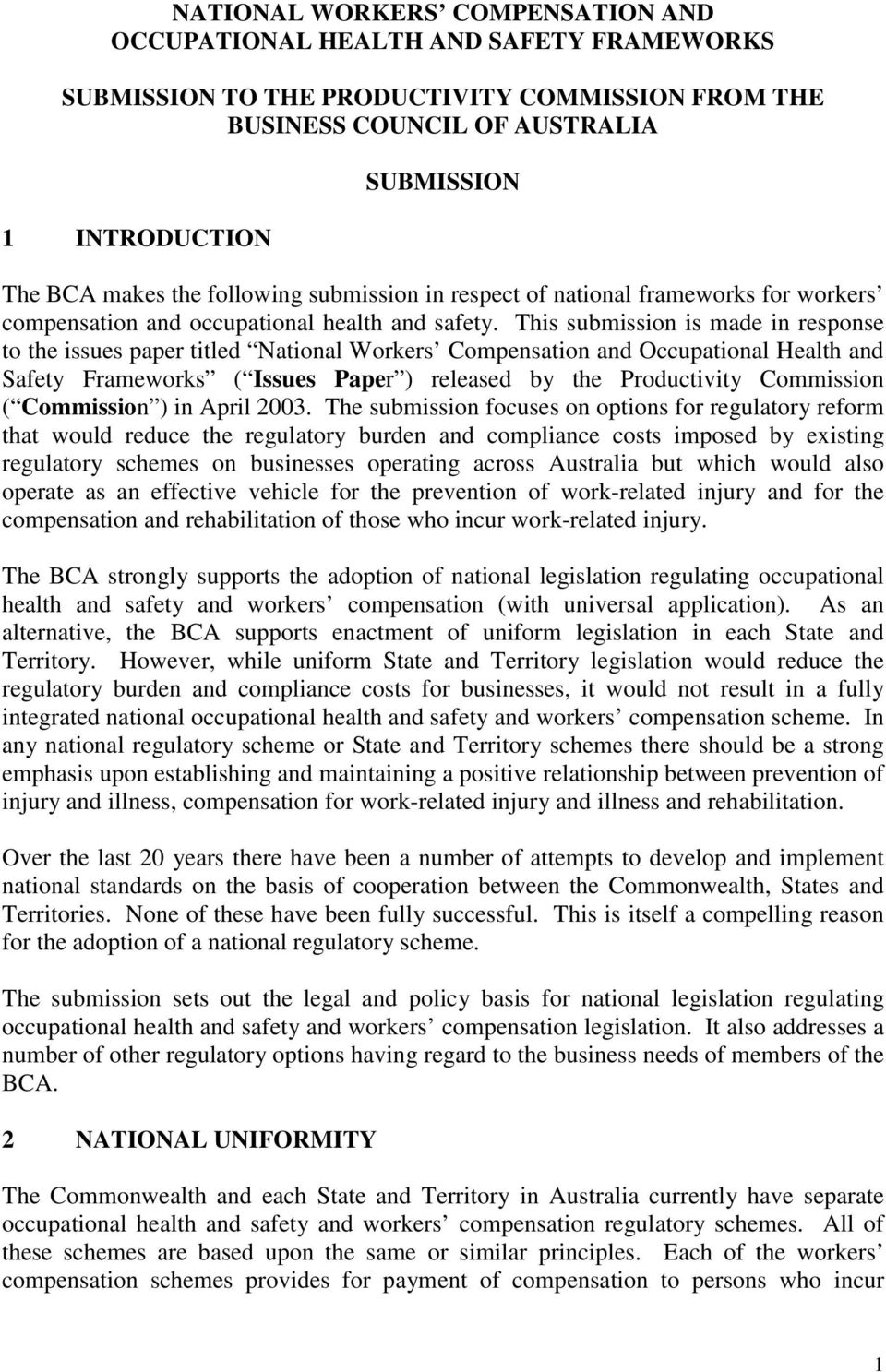 This submission is made in response to the issues paper titled National Workers Compensation and Occupational Health and Safety Frameworks ( Issues Paper ) released by the Productivity Commission (
