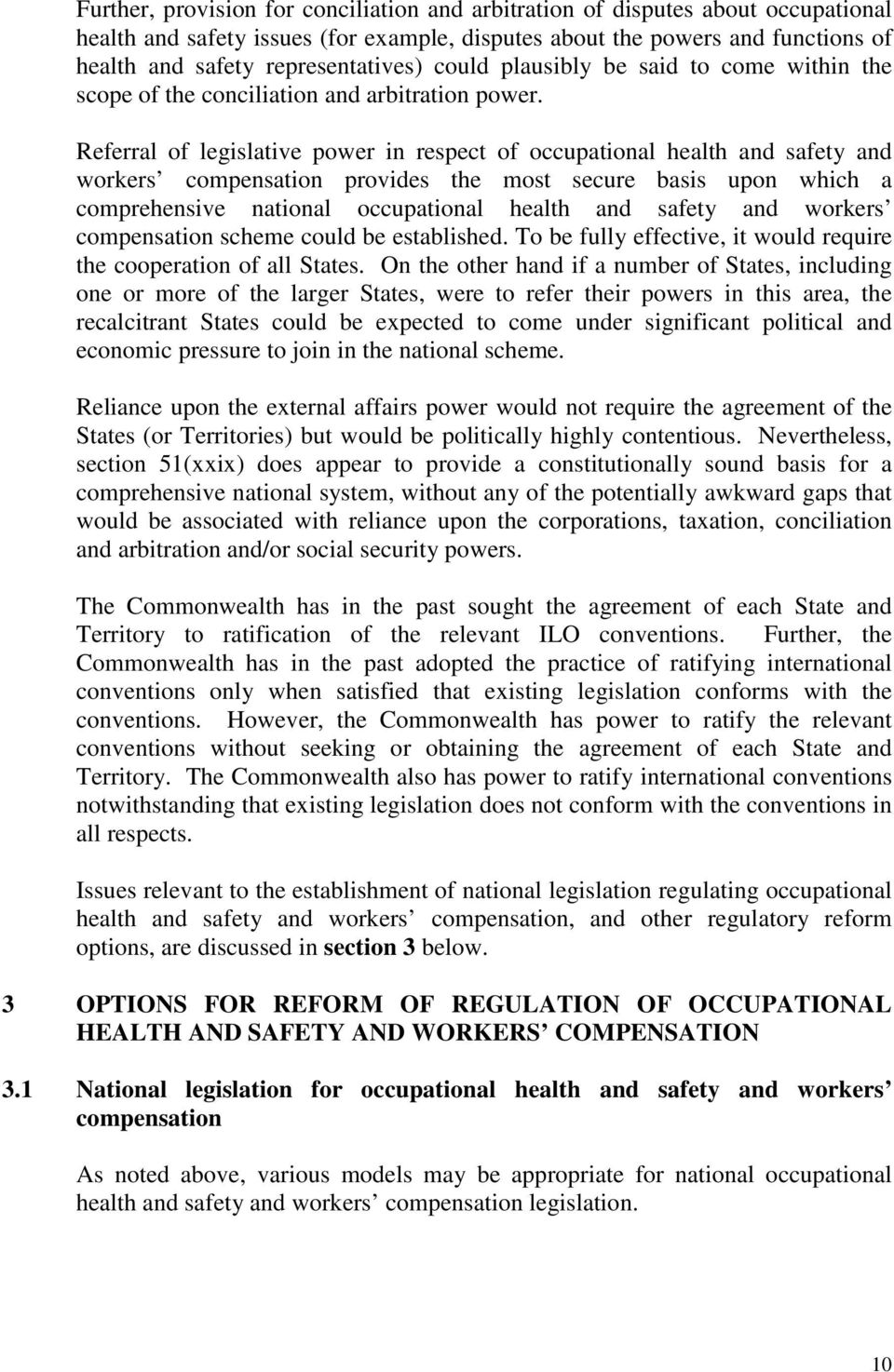 Referral of legislative power in respect of occupational health and safety and workers compensation provides the most secure basis upon which a comprehensive national occupational health and safety