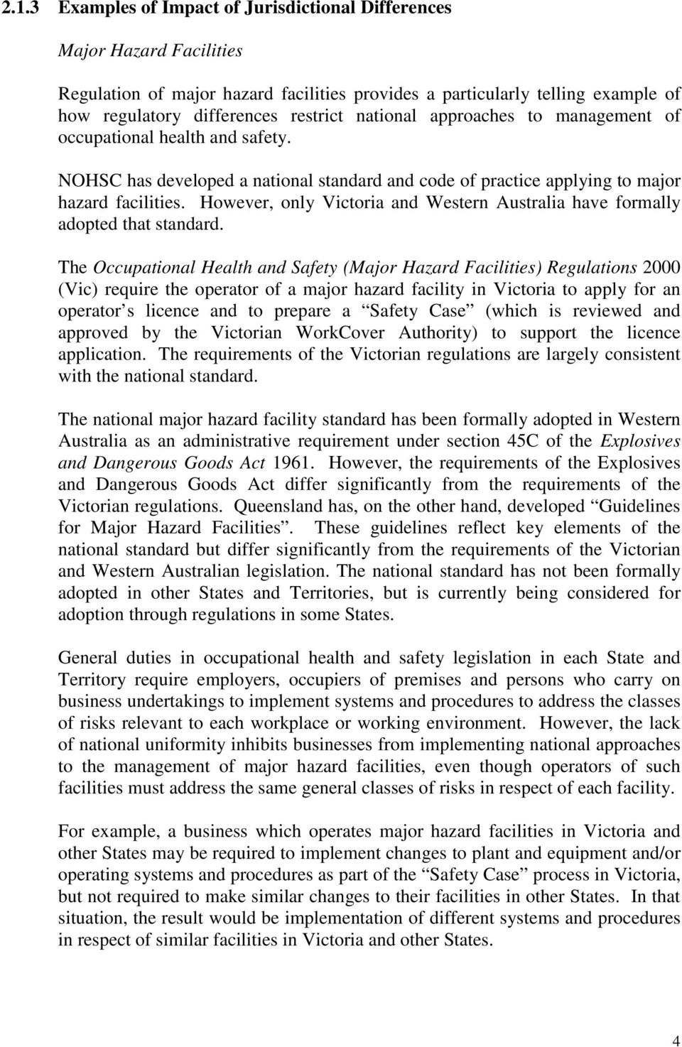 However, only Victoria and Western Australia have formally adopted that standard.