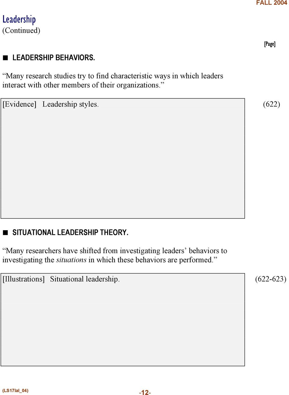 their organizations. [Evidence] Leadership styles. (622) SITUATIONAL LEADERSHIP THEORY.