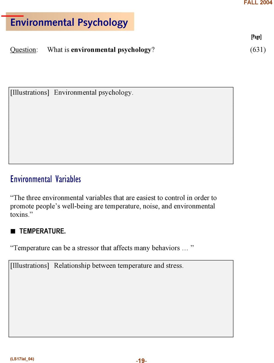Environmental Variables The three environmental variables that are easiest to control in order to promote