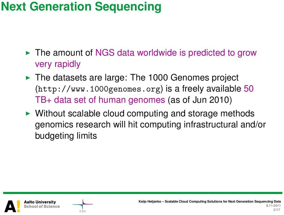 org) is a freely available 50 TB+ data set of human genomes (as of Jun 2010) Without scalable