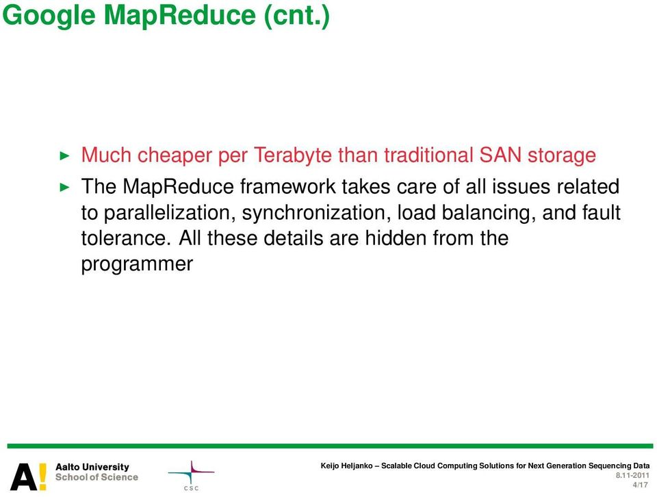 MapReduce framework takes care of all issues related to