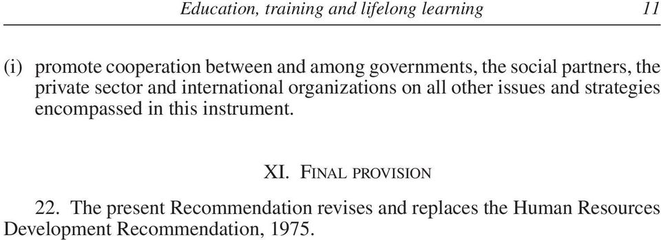 all other issues and strategies encompassed in this instrument. XI. FINAL PROVISION 22.