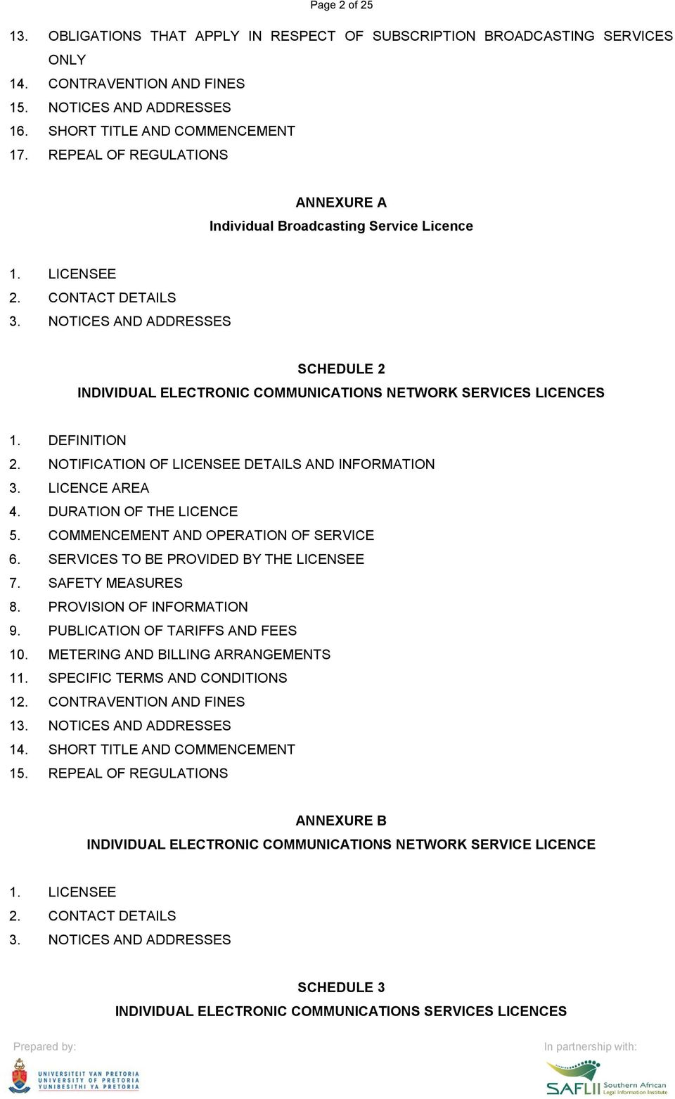 NOTICES AND ADDRESSES SCHEDULE 2 INDIVIDUAL ELECTRONIC COMMUNICATIONS NETWORK SERVICES LICENCES 1. DEFINITION 2. NOTIFICATION OF LICENSEE DETAILS AND INFORMATION 3. LICENCE AREA 4.