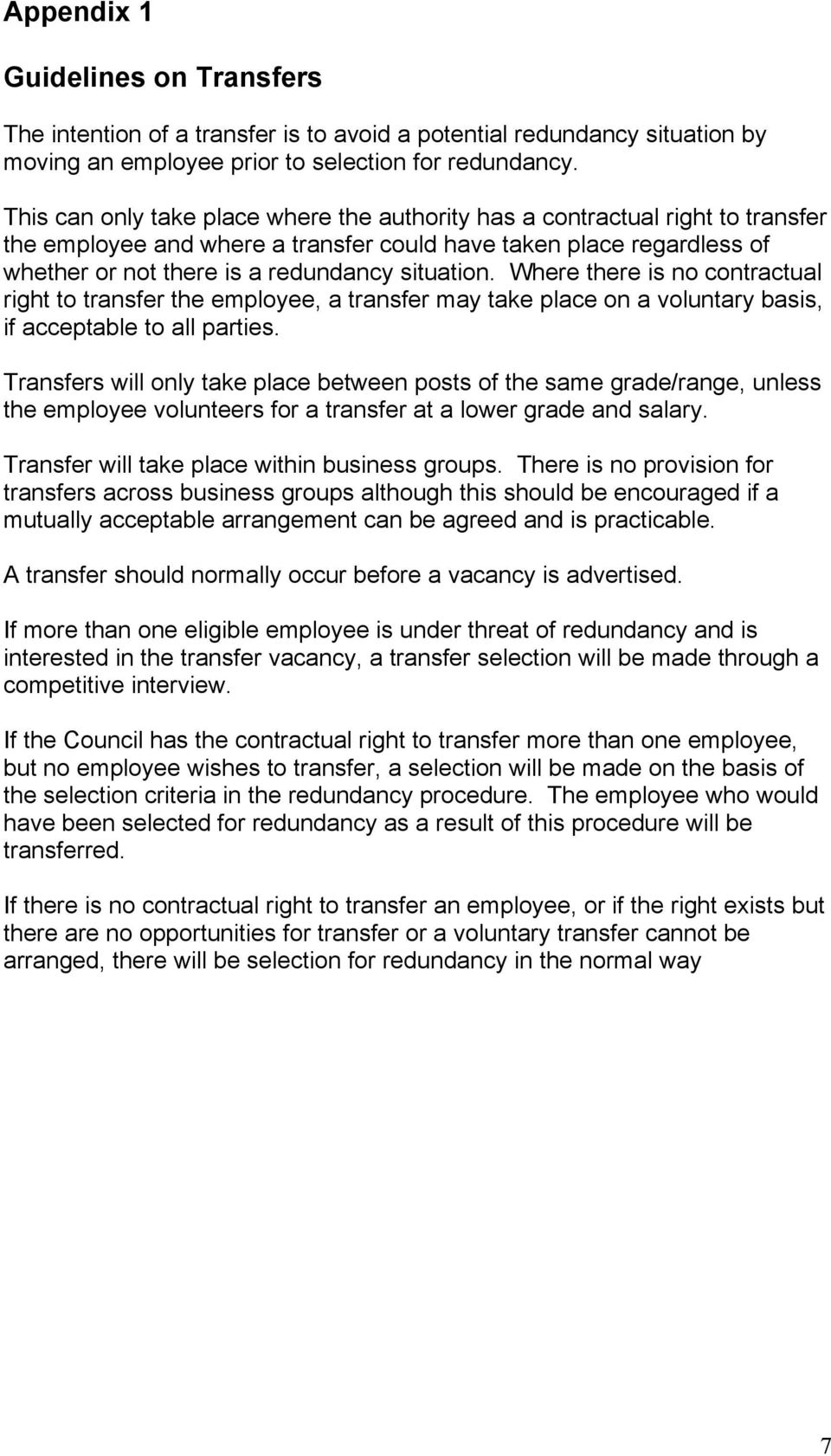 Where there is no contractual right to transfer the employee, a transfer may take place on a voluntary basis, if acceptable to all parties.