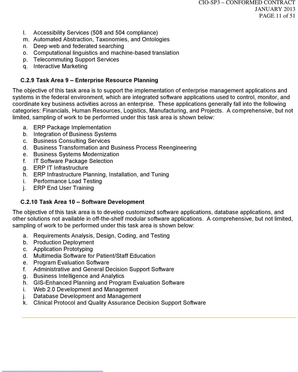 9 Task Area 9 Enterprise Resource Planning The objective of this task area is to support the implementation of enterprise management applications and systems in the federal environment, which are