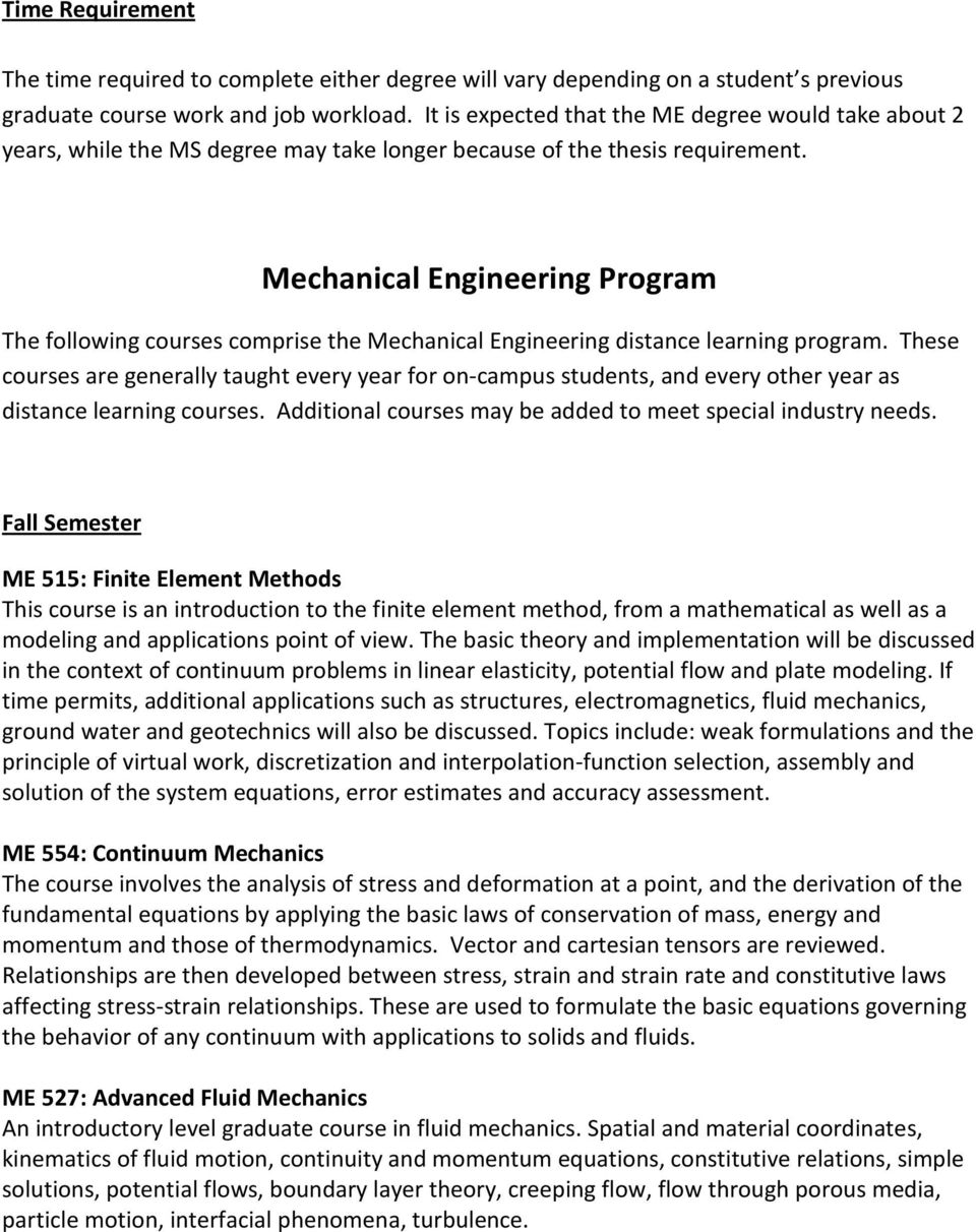 Mechanical Engineering Program The following courses comprise the Mechanical Engineering distance learning program.