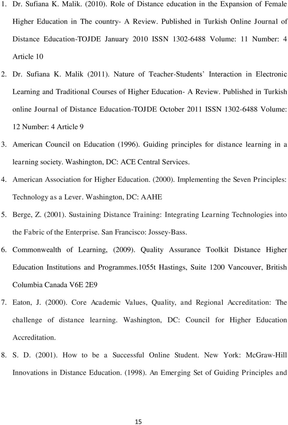 Nature of Teacher-Students Interaction in Electronic Learning and Traditional Courses of Higher Education- A Review.