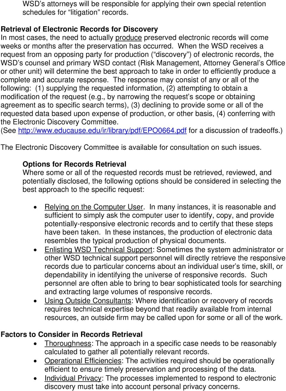 When the WSD receives a request from an opposing party for production ( discovery ) of electronic records, the WSD s counsel and primary WSD contact (Risk Management, Attorney General s Office or