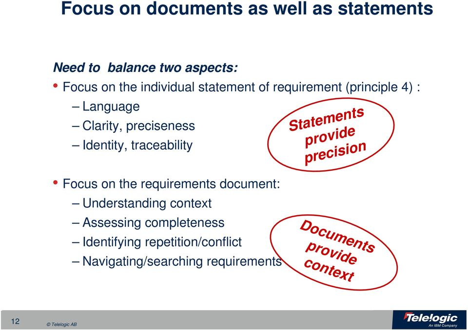 Identity, trcebility Sttements provide precision Focus on the requirements document: Understnding context