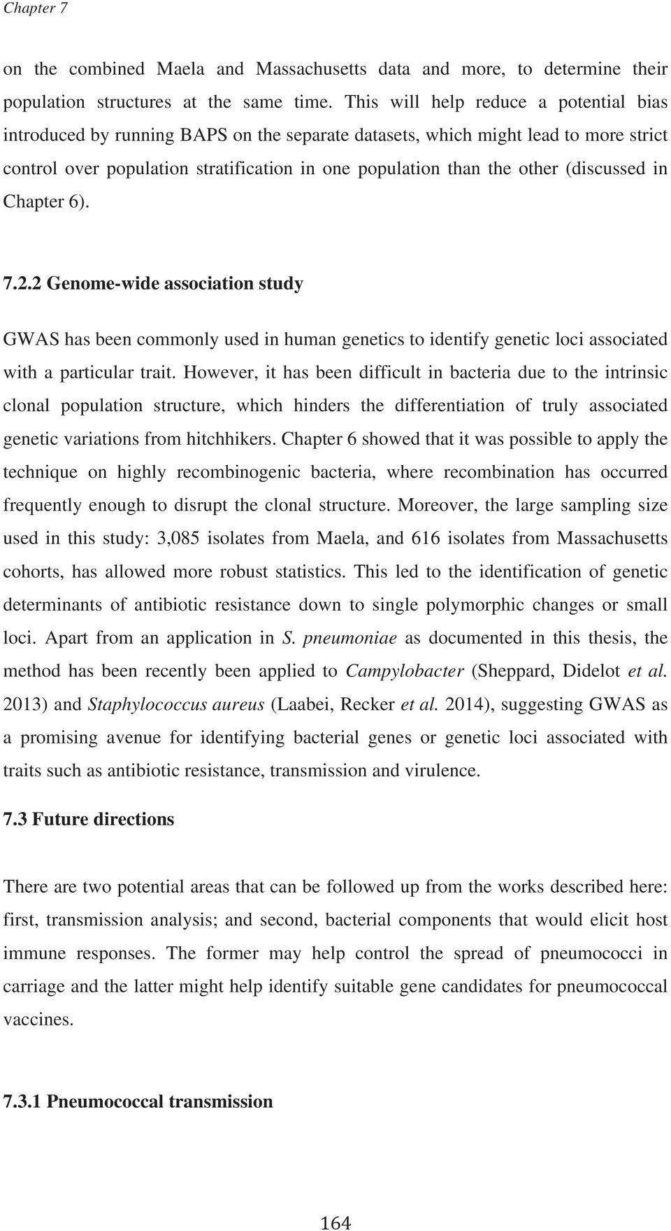 (discussed in Chapter 6). 7.2.2 Genome-wide association study GWAS has been commonly used in human genetics to identify genetic loci associated with a particular trait.